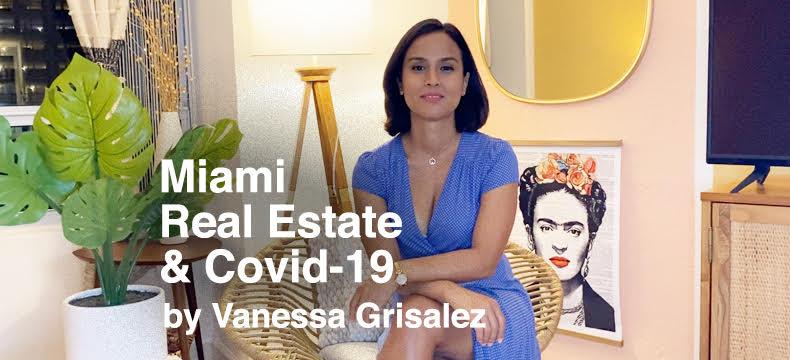 Perspectiva del mercado inmobiliario en el sur de Florida y el Covid-19, por Vanessa Grisalez