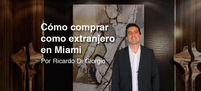Como comprar como extranjero en Miami 2021 por Ricardo Di Giorgio
