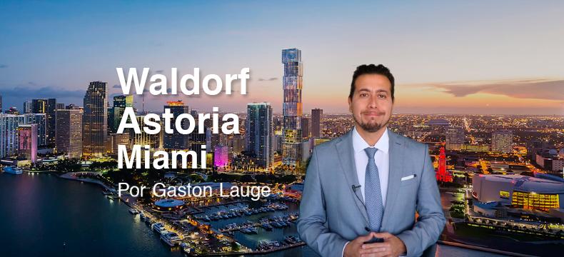 Waldorf Astoria Miami - Hotel & Residences por Gaston Lauge 2021