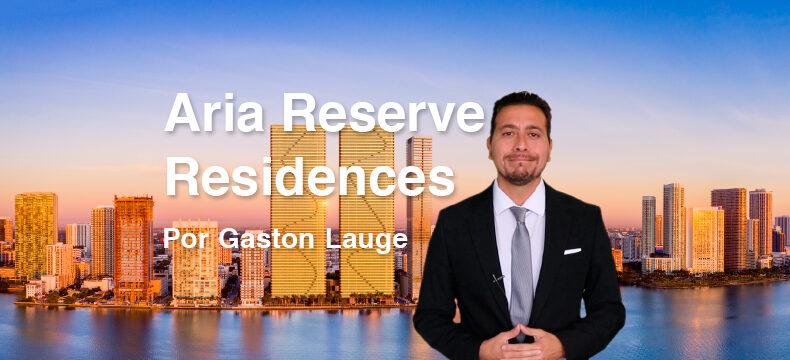 Aria Reserve Miami, por Gastón Lauge