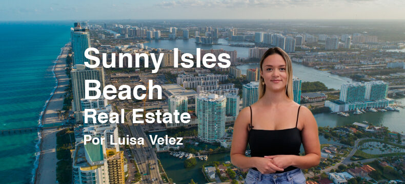 La historia de Sunny Isles Beach, Miami, por Luisa Velez (2021)