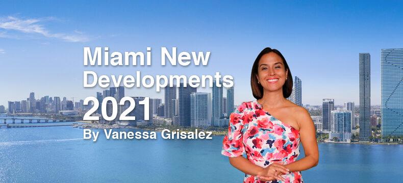 Novos Desenvolvimentos e Ofertas imobiliárias em Miami por Vanessa Grisalez