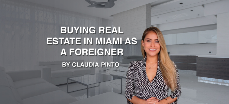 Buy Real Estate as a Foreigner in Miami 2021 by Claudia Pinto
