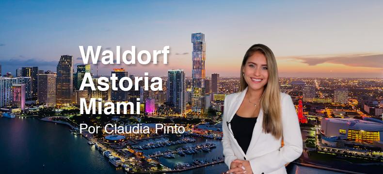 Waldorf Astoria Miami - Hotel & Residences 2021 by Claudia Pinto
