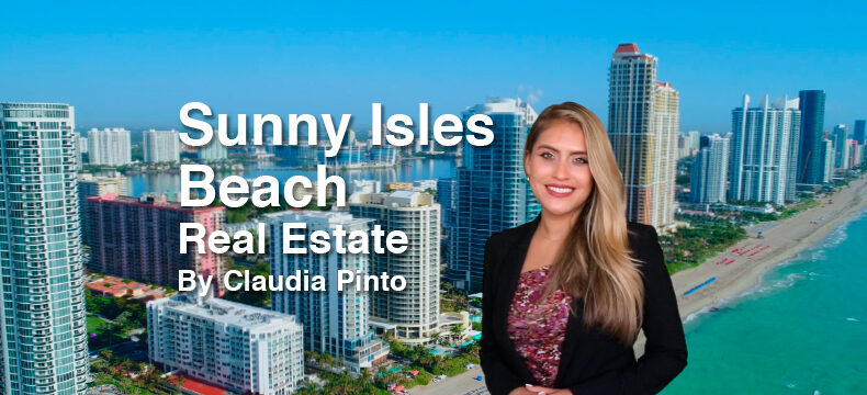 Sunny Isles Beach Real Estate 2021 by Claudia Pinto