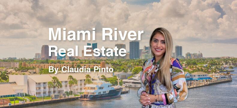 Miami River Condos and Real Estate, by Claudia Pinto